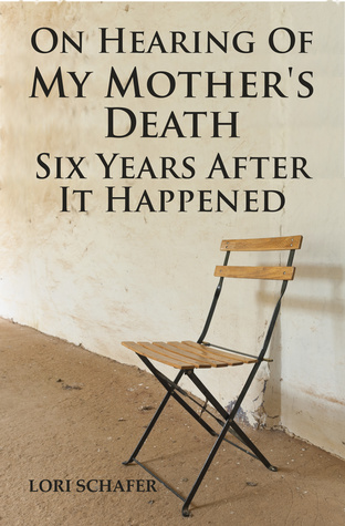 On hearing of my mother's death six years after it happened